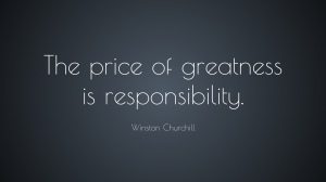 2943-winston-churchill-quote-the-price-of-greatness-is-responsibility